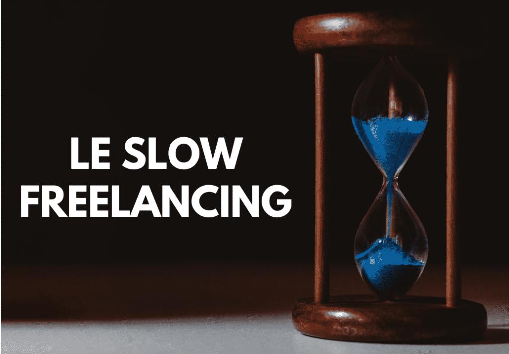 Slow freelancing